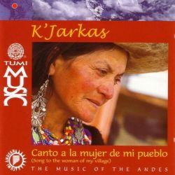 """Los Kjarkas """"Canto A La Mujer De Mi Pueblo"""""""