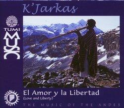 Los Kjarkas - El amor y la Libertad